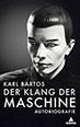"Autobiography ""Der Klang der Maschine"""